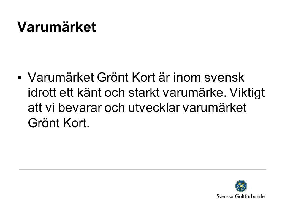 Varumärket  Varumärket Grönt Kort är inom svensk idrott ett känt och starkt varumärke. Viktigt att vi bevarar och utvecklar varumärket Grönt Kort.