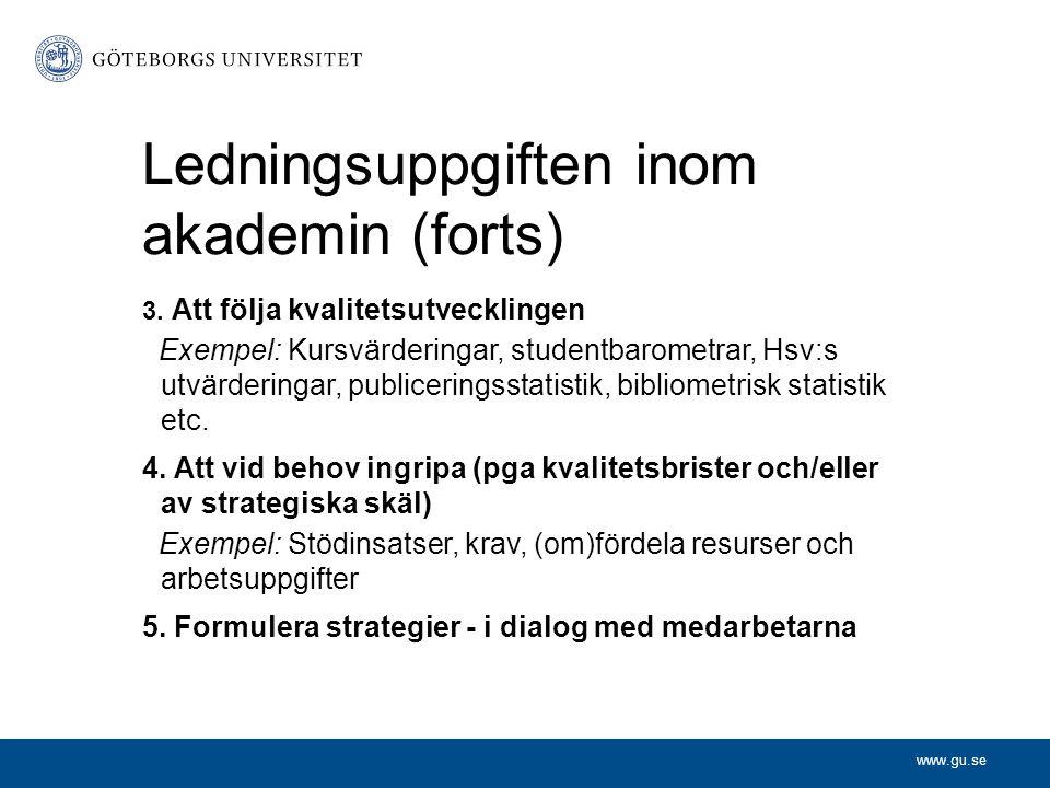 www.gu.se Ledningsuppgiften inom akademin (forts) 3.