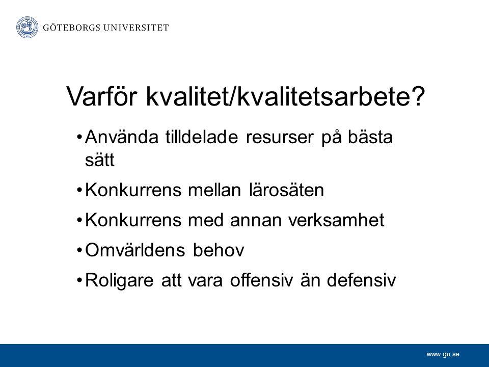 www.gu.se Varför kvalitet/kvalitetsarbete.