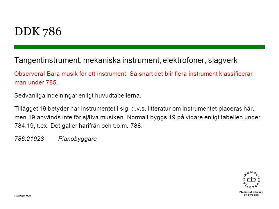 Sidnummer DDK 786 Tangentinstrument, mekaniska instrument, elektrofoner, slagverk Observera! Bara musik för ett instrument. Så snart det blir flera in