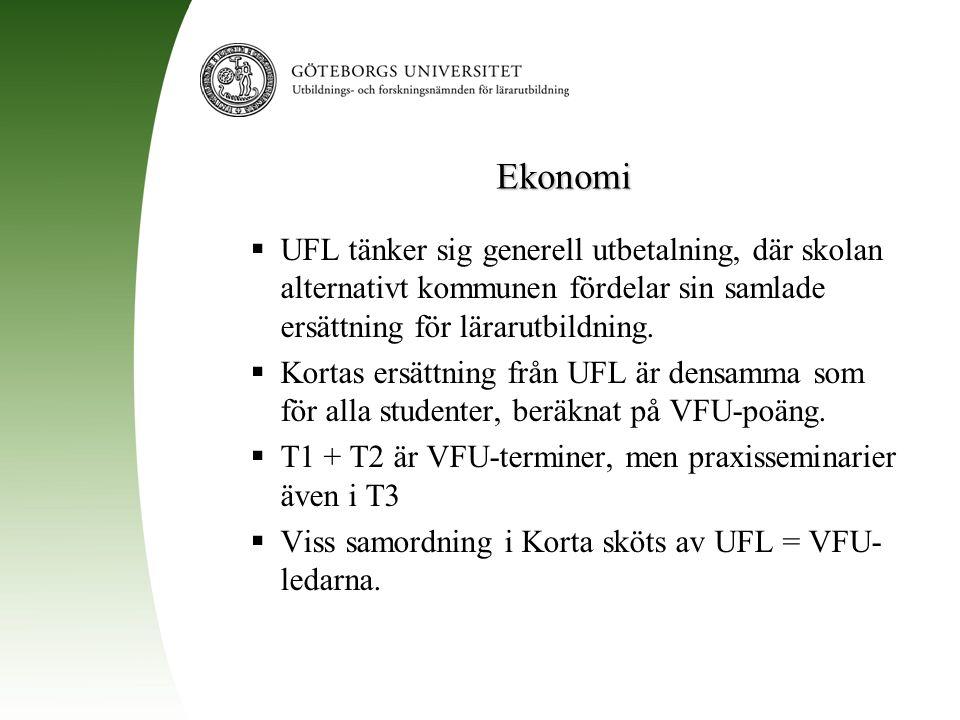 Ekonomi  UFL tänker sig generell utbetalning, där skolan alternativt kommunen fördelar sin samlade ersättning för lärarutbildning.  Kortas ersättnin