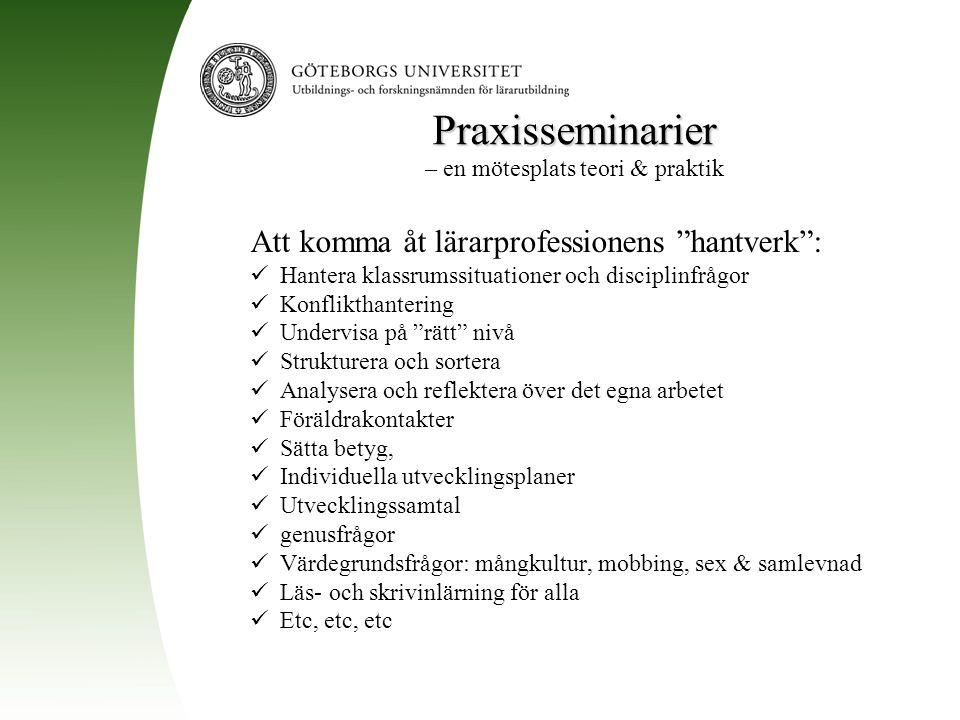 """Praxisseminarier Praxisseminarier – en mötesplats teori & praktik Att komma åt lärarprofessionens """"hantverk"""": Hantera klassrumssituationer och discipl"""