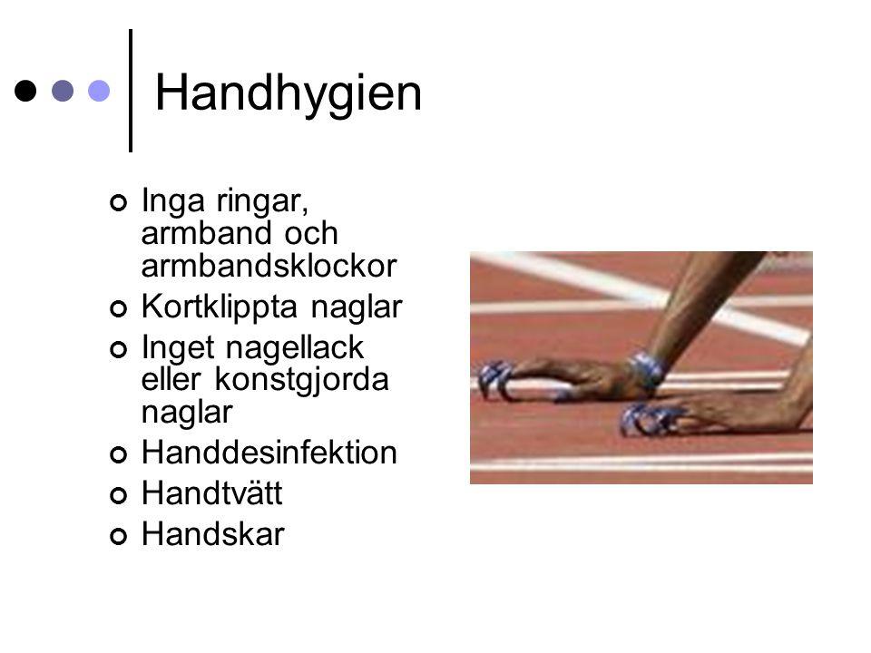 Handhygien Inga ringar, armband och armbandsklockor Kortklippta naglar Inget nagellack eller konstgjorda naglar Handdesinfektion Handtvätt Handskar
