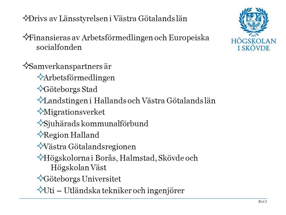 Bild 3  Drivs av Länsstyrelsen i Västra Götalands län  Finansieras av Arbetsförmedlingen och Europeiska socialfonden  Samverkanspartners är  Arbet