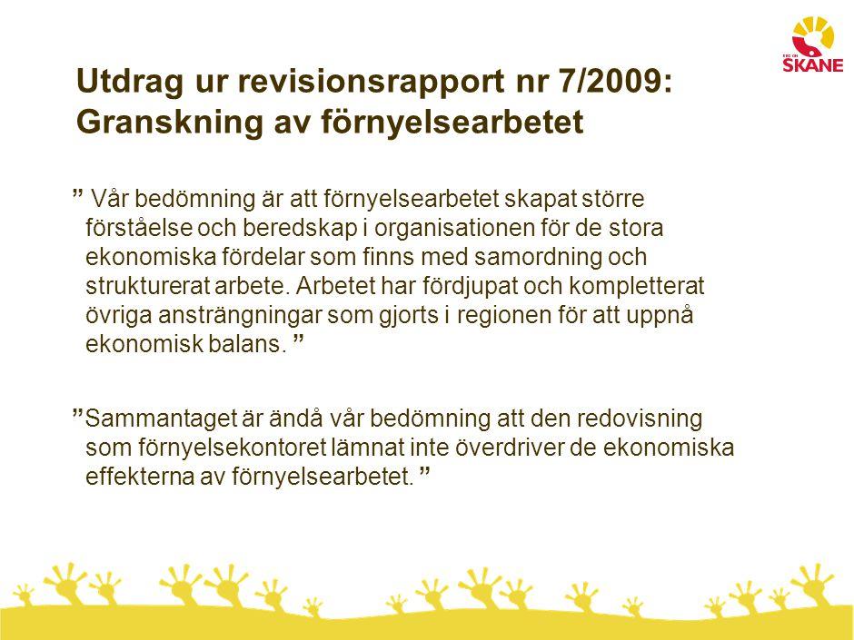 """Utdrag ur revisionsrapport nr 7/2009: Granskning av förnyelsearbetet """" Vår bedömning är att förnyelsearbetet skapat större förståelse och beredskap i"""