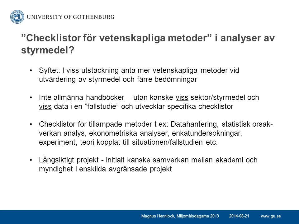 www.gu.se Checklistor för vetenskapliga metoder i analyser av styrmedel.