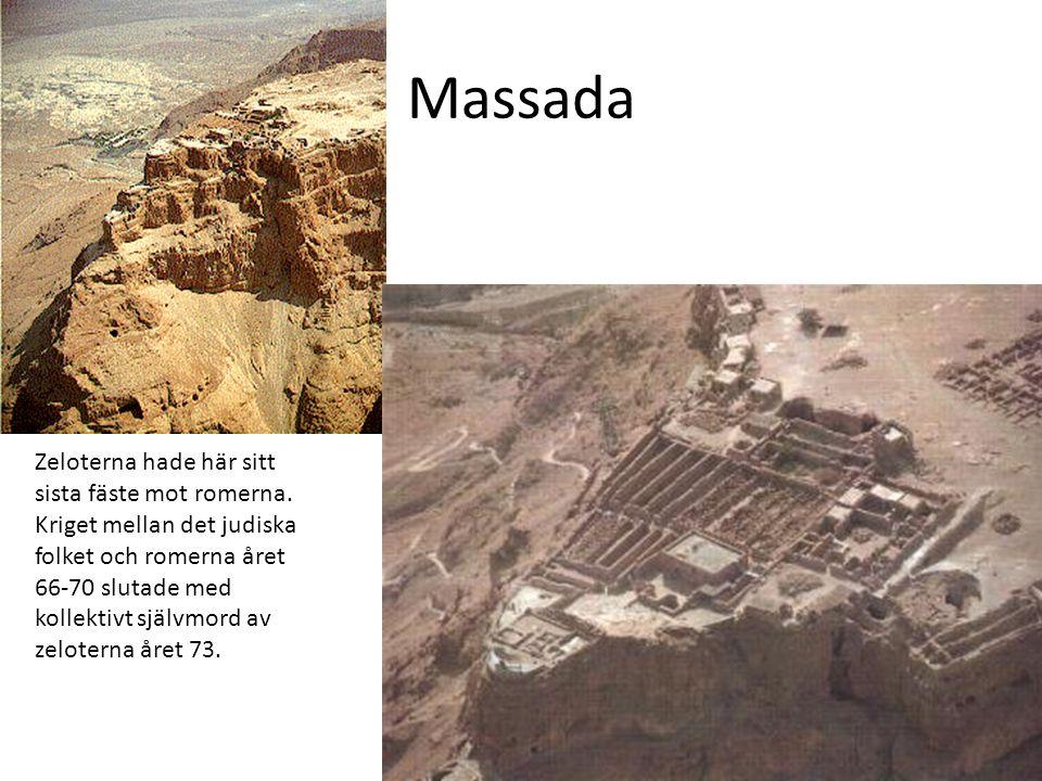 Massada Zeloterna hade här sitt sista fäste mot romerna.