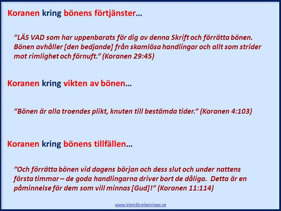 www.islamforelasningar.se LÄS VAD som har uppenbarats för dig av denna Skrift och förrätta bönen.