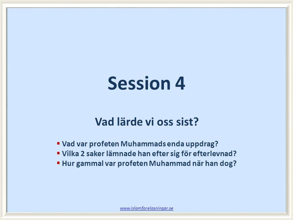 Vad lärde vi oss sist. Vad var profeten Muhammads enda uppdrag.