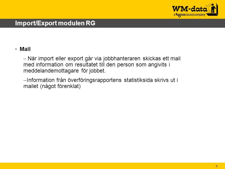 6 Import/Export modulen RG Mail – När import eller export går via jobbhanteraren skickas ett mail med information om resultatet till den person som angivits i meddelandemottagare för jobbet.