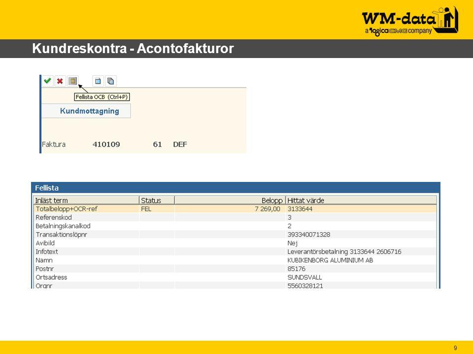 10 Kundreskontra – OCR-inbetalningar Om du vill använda OCR-nummer på kund ska det konfigureras i systemregistret OCR-längden konfigureras här
