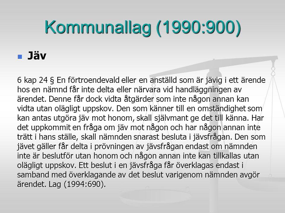 Kommunallag (1990:900) Jäv Jäv 6 kap 24 § En förtroendevald eller en anställd som är jävig i ett ärende hos en nämnd får inte delta eller närvara vid