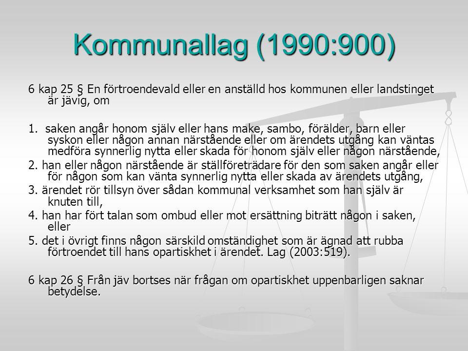 Kommunallag (1990:900) 6 kap 25 § En förtroendevald eller en anställd hos kommunen eller landstinget är jävig, om 1. saken angår honom själv eller han