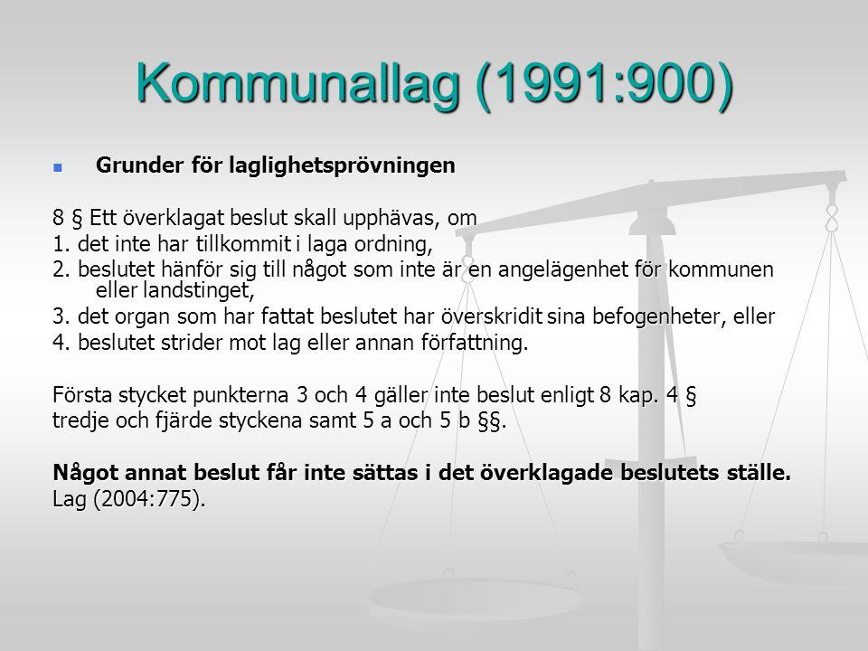Kommunallag (1991:900) Grunder för laglighetsprövningen Grunder för laglighetsprövningen 8 § Ett överklagat beslut skall upphävas, om 1. det inte har