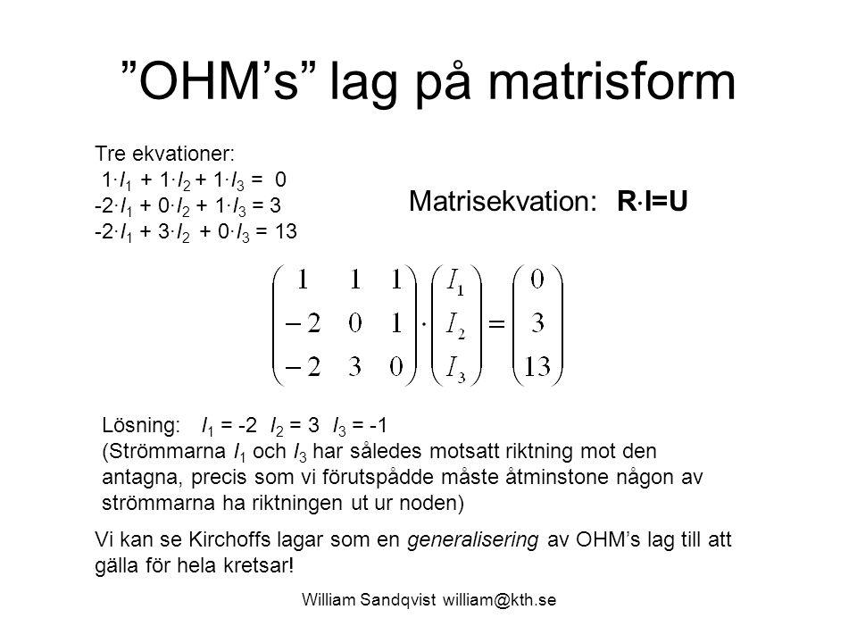 William Sandqvist william@kth.se ( Handräkning, Cramers regel ) a 1 x + b 1 y = c 1 a 2 x + b 2 y = c 2