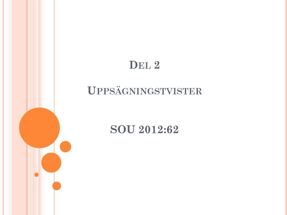 D EL 2 U PPSÄGNINGSTVISTER SOU 2012:62