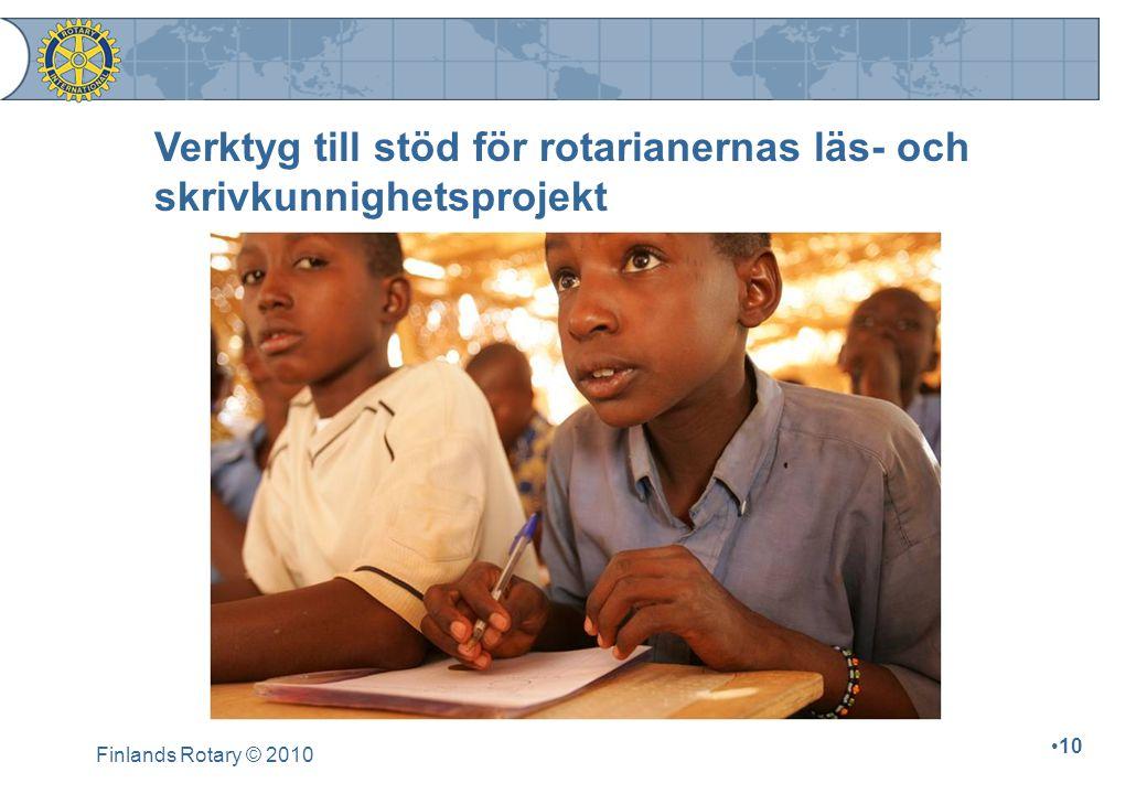 Finlands Rotary © 2010 10 Verktyg till stöd för rotarianernas läs- och skrivkunnighetsprojekt