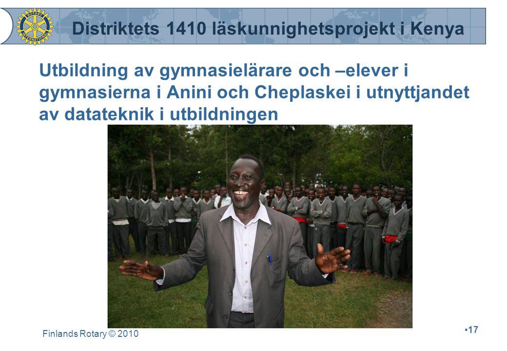 Finlands Rotary © 2010 17 Utbildning av gymnasielärare och –elever i gymnasierna i Anini och Cheplaskei i utnyttjandet av datateknik i utbildningen Di
