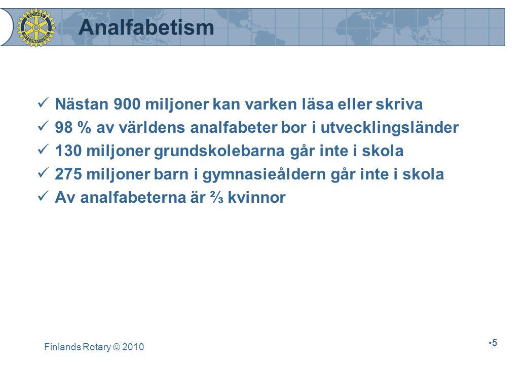 Finlands Rotary © 2010 6 Andelen läs- och skrivkunniga i världen, % Läs- och skrivkunnigheten i världen