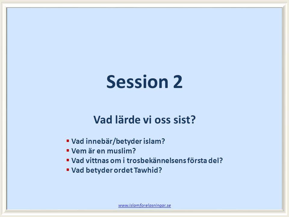 Vad lärde vi oss sist. Vad innebär/betyder islam.
