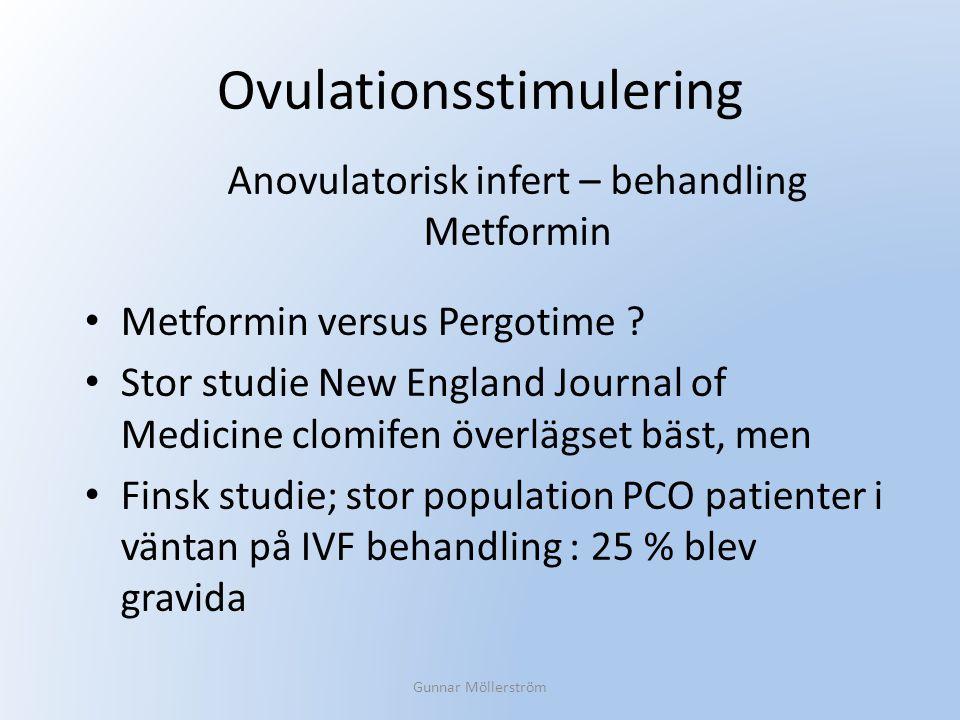Ovulationsstimulering Metformin versus Pergotime ? Stor studie New England Journal of Medicine clomifen överlägset bäst, men Finsk studie; stor popula