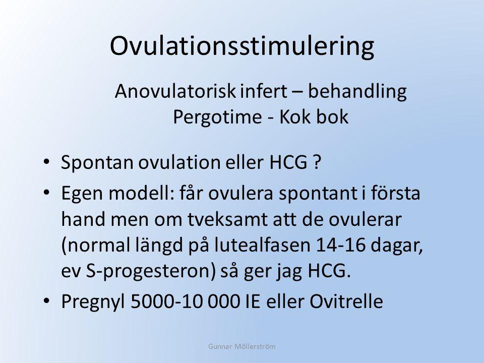 Ovulationsstimulering Spontan ovulation eller HCG ? Egen modell: får ovulera spontant i första hand men om tveksamt att de ovulerar (normal längd på l