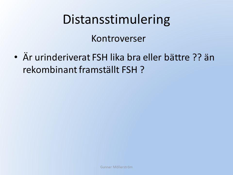 Distansstimulering Är urinderiverat FSH lika bra eller bättre ?? än rekombinant framställt FSH ? Gunnar Möllerström Kontroverser
