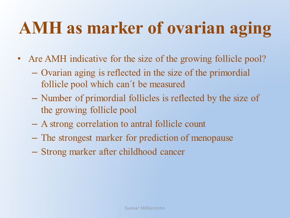 AMH as marker of ovarian aging Are AMH indicative for the size of the growing follicle pool? – Ovarian aging is reflected in the size of the primordia