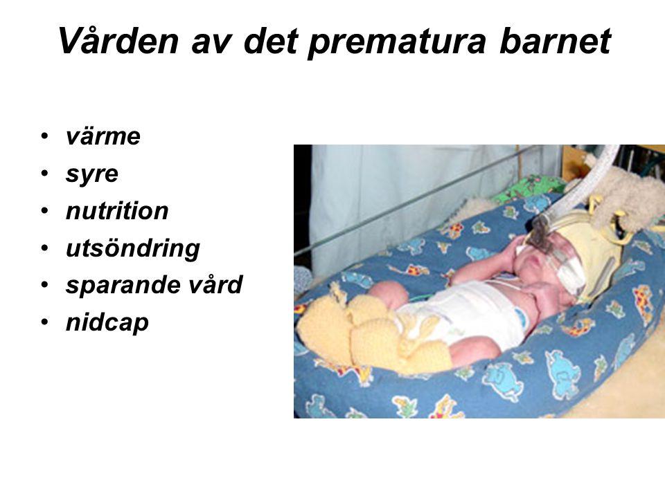 Vården av det prematura barnet värme syre nutrition utsöndring sparande vård nidcap