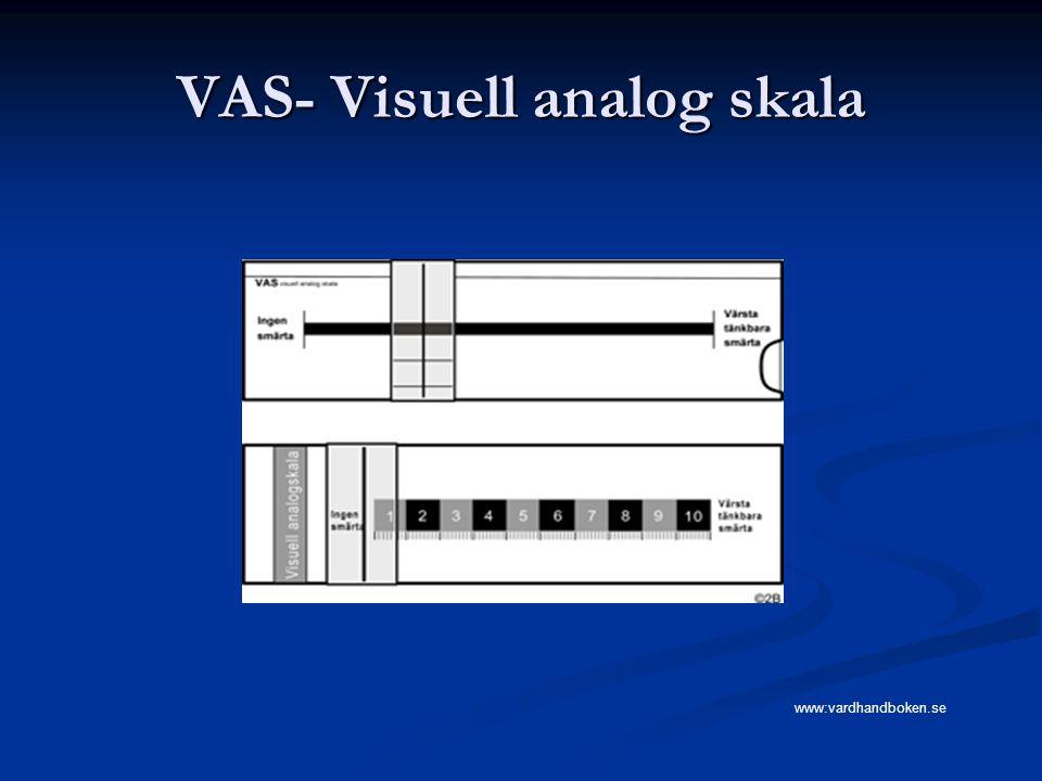 VAS- Visuell analog skala www:vardhandboken.se