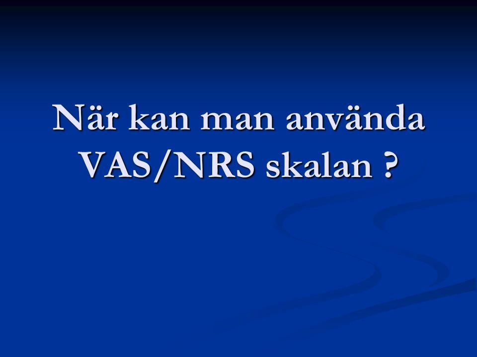 När kan man använda VAS/NRS skalan ?