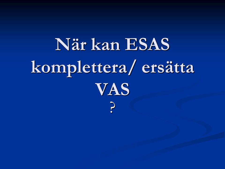 När kan ESAS komplettera/ ersätta VAS ?