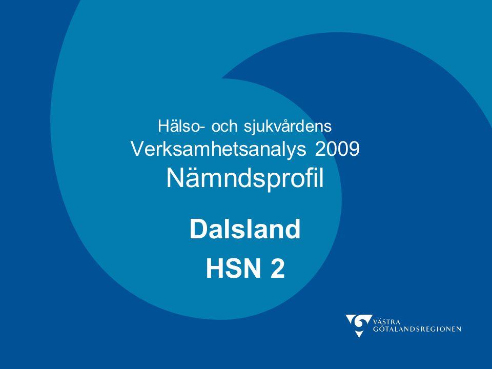 Hälso- och sjukvårdens Verksamhetsanalys 2009 Nämndsprofil Dalsland HSN 2