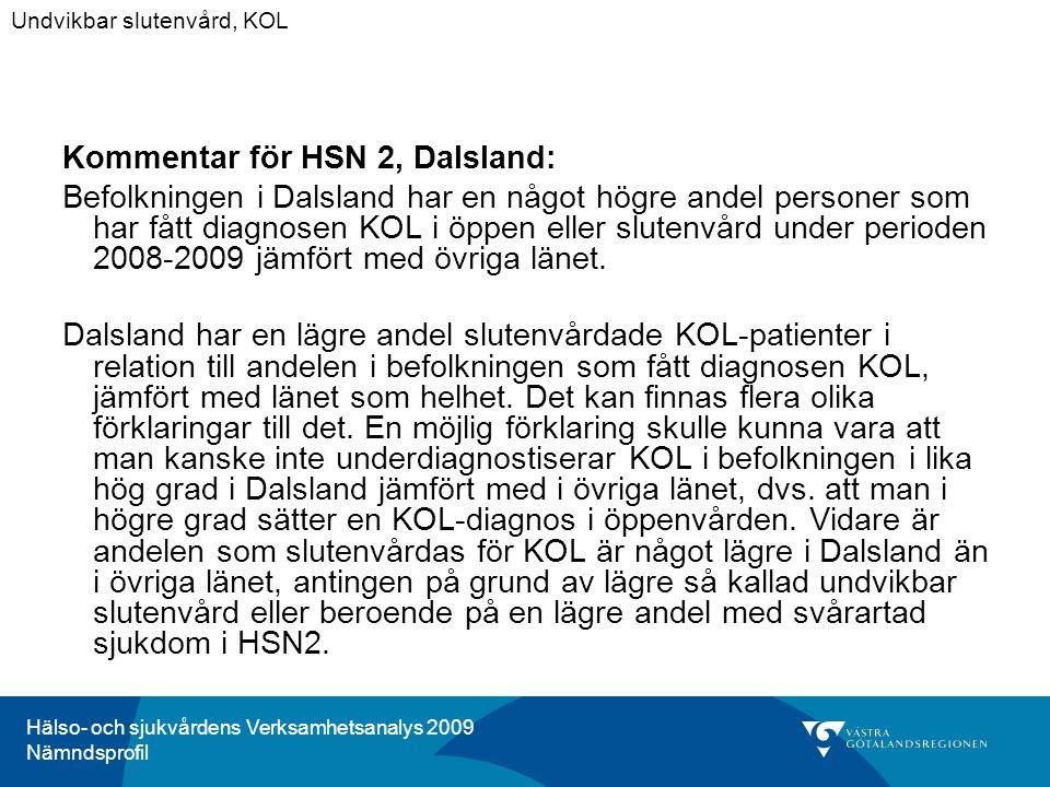 Hälso- och sjukvårdens Verksamhetsanalys 2009 Nämndsprofil Kommentar för HSN 2, Dalsland: Befolkningen i Dalsland har en något högre andel personer som har fått diagnosen KOL i öppen eller slutenvård under perioden 2008-2009 jämfört med övriga länet.