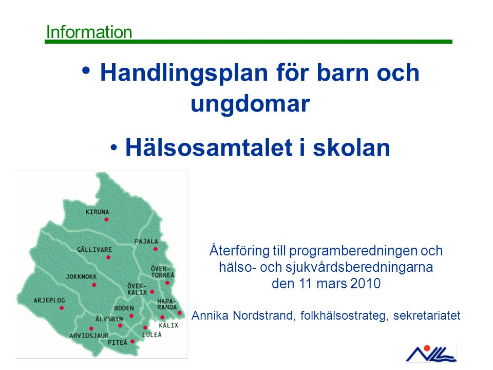 Information Handlingsplan för barn och ungdomar Hälsosamtalet i skolan Återföring till programberedningen och hälso- och sjukvårdsberedningarna den 11