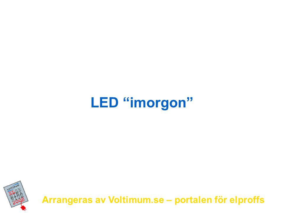 """Arrangeras av Voltimum.se – portalen för elproffs LED """"imorgon"""""""