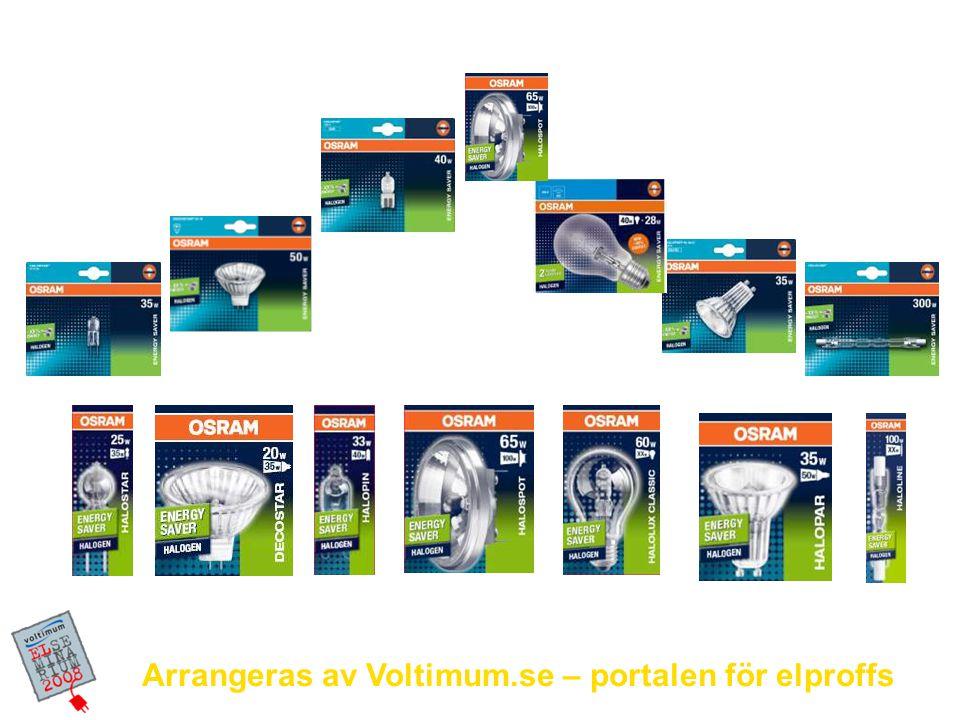 Arrangeras av Voltimum.se – portalen för elproffs Complete Halogen ENERGY SAVER range