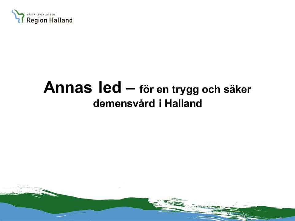 Annas led – för en trygg och säker demensvård i Halland