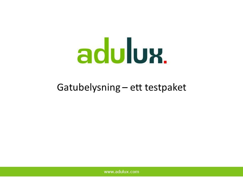 Gatubelysning – ett testpaket www.adulux.com