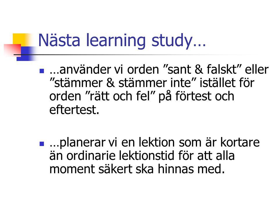 """Nästa learning study… …använder vi orden """"sant & falskt"""" eller """"stämmer & stämmer inte"""" istället för orden """"rätt och fel"""" på förtest och eftertest. …p"""