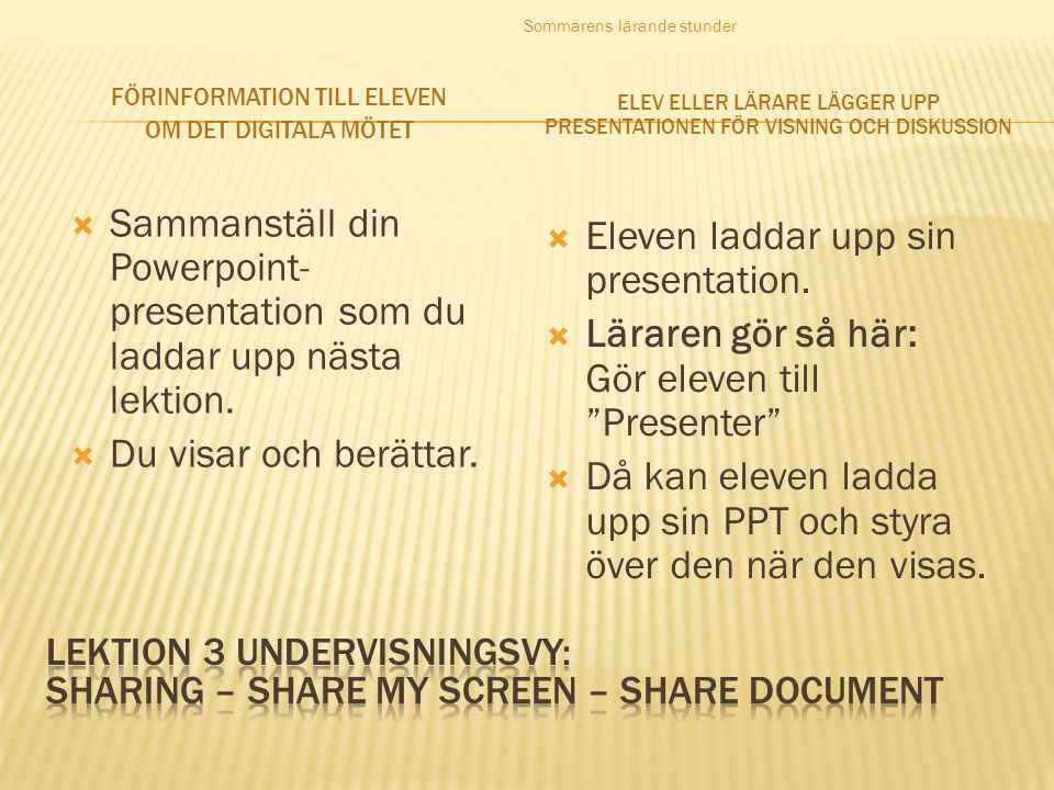  Sammanställ din Powerpoint- presentation som du laddar upp nästa lektion.