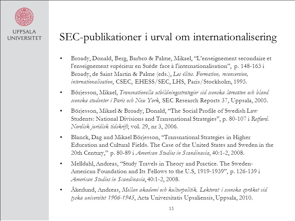 "SEC-publikationer i urval om internationalisering Broady, Donald, Berg, Barbro & Palme, Mikael, ""L'enseignement secondaire et l'enseignement supérieur"