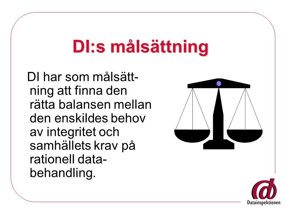DI:s målsättning DI har som målsätt- ning att finna den rätta balansen mellan den enskildes behov av integritet och samhällets krav på rationell data- behandling.