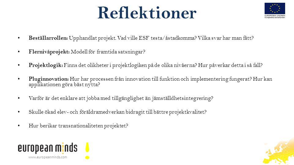 Reflektioner Beställarrollen: Upphandlat projekt. Vad ville ESF testa/åstadkomma? Vilka svar har man fått? Flernivåprojekt: Modell för framtida satsni