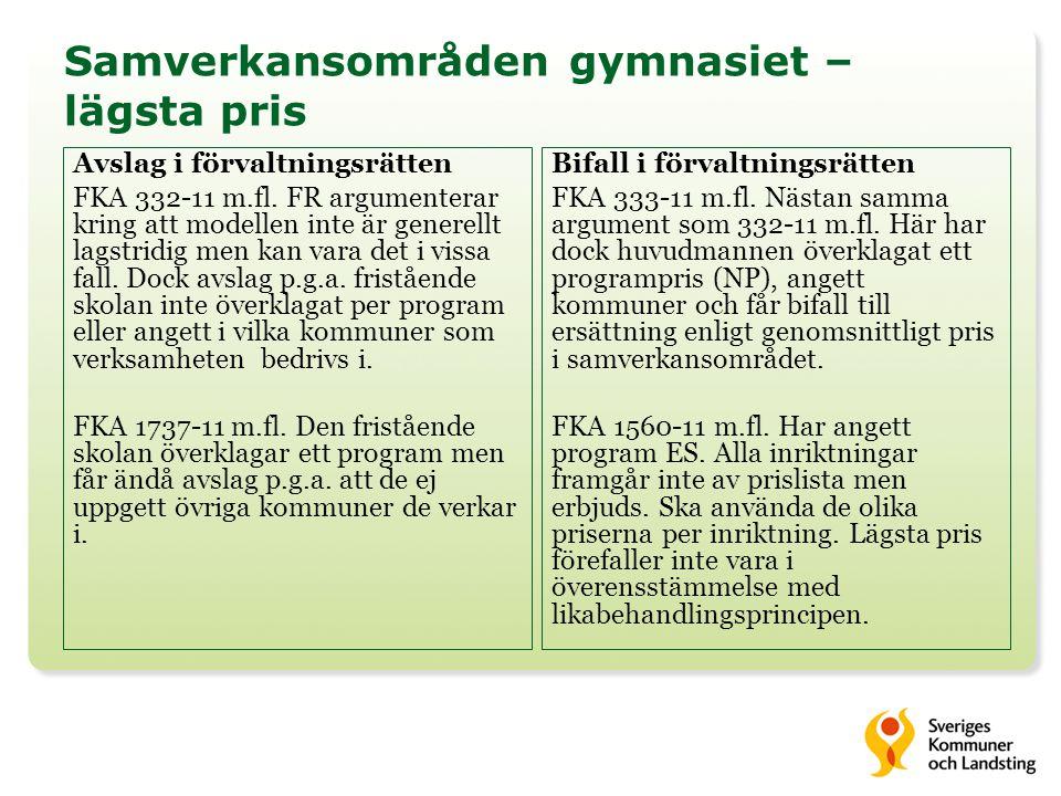 Samverkansområden gymnasiet – lägsta pris Avslag i förvaltningsrätten FKA 332-11 m.fl.