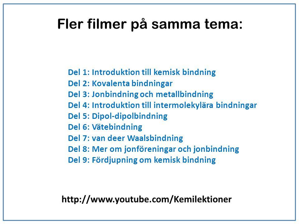 Fler filmer på samma tema: http://www.youtube.com/Kemilektioner Del 1: Introduktion till kemisk bindning Del 2: Kovalenta bindningar Del 3: Jonbindnin