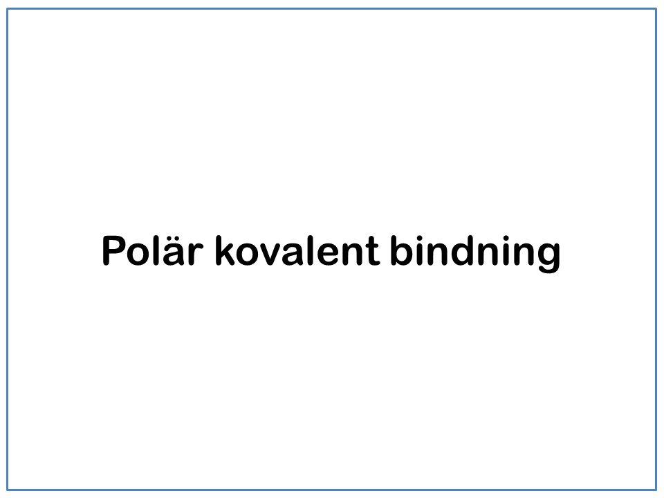 Polär kovalent bindning +-