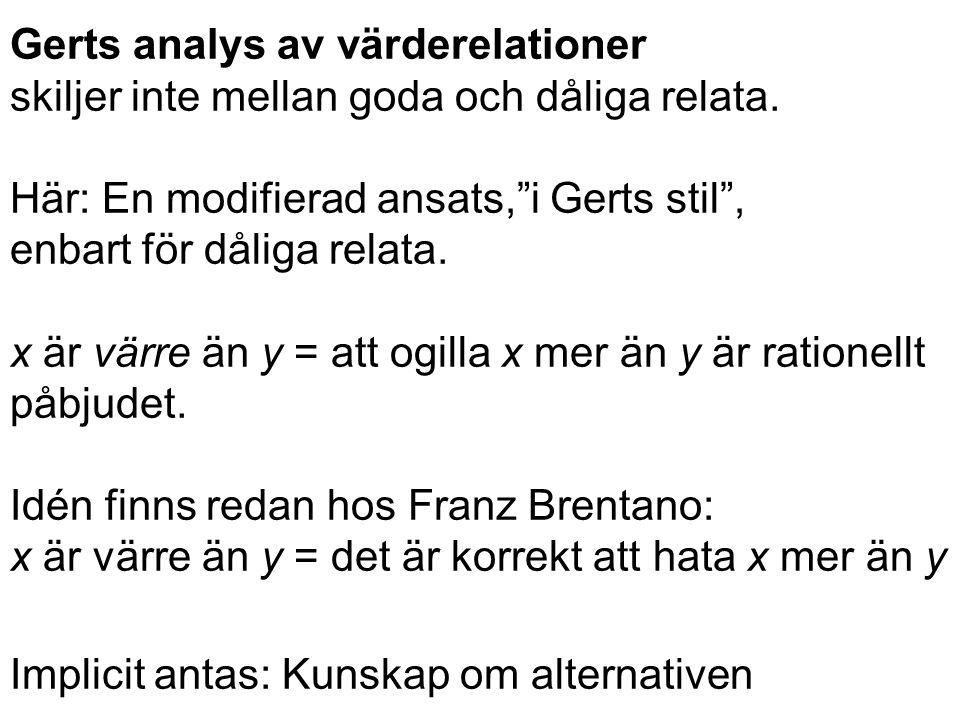 Gerts analys av värderelationer skiljer inte mellan goda och dåliga relata.