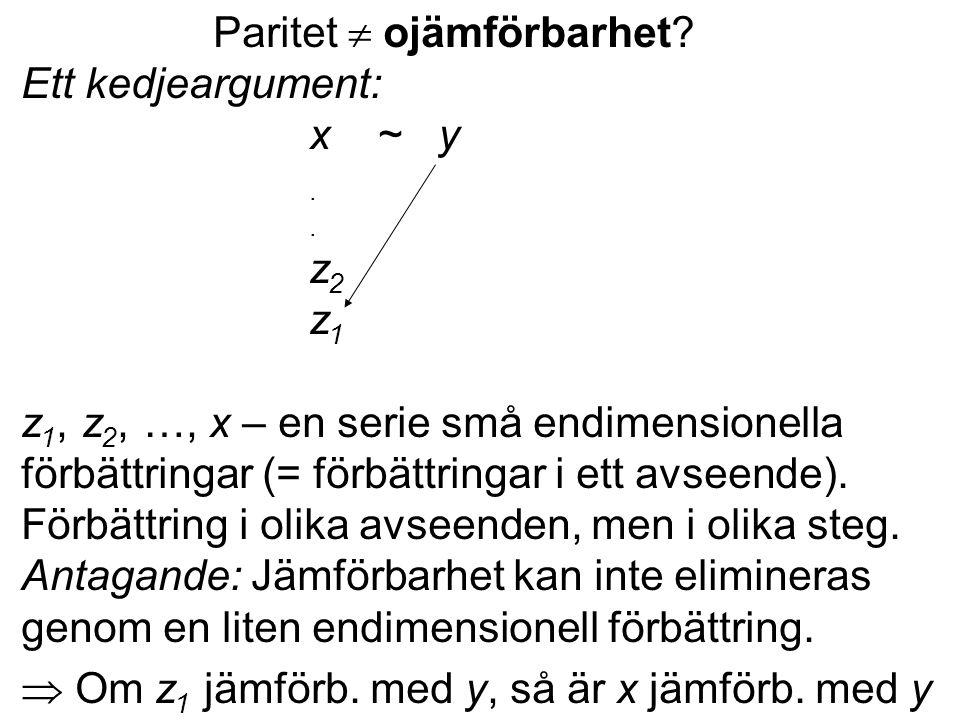 Extrauppgifter: Att skilja paritet från - vaghet i värdejämförelser Kanske är det bara obestämt (vagt) vilket som gäller - om x är bättre än y, sämre än y, eller lika i värde – men bestämt att någotdera gäller.
