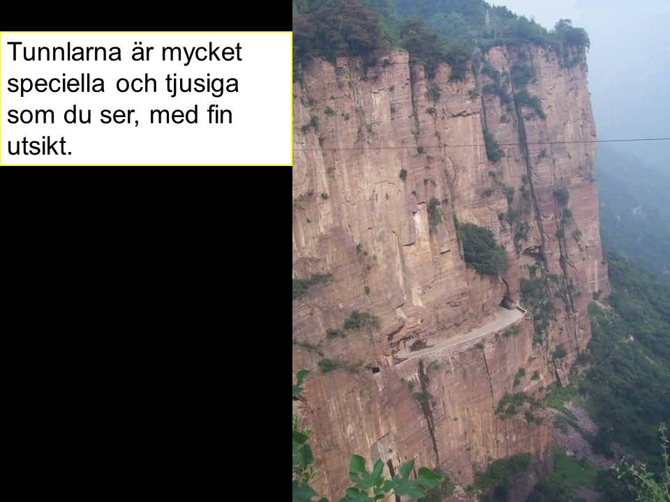 Tunnlarna är mycket speciella och tjusiga som du ser, med fin utsikt.